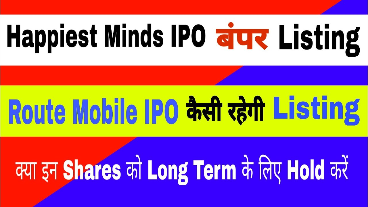 Happiest Minds Share Price | Route Mobile IPO Listing | Can I Hold it for Long Term | Success Place