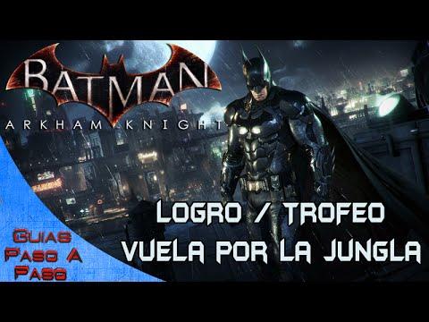 Batman Arkham Knight | Logro / Trofeo: Vuela por la jungla