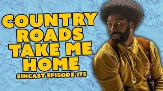 SinCast Episode 175 - Country Roads, Take Me Home