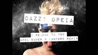 Cazzi Opeia - I Belong To You (Axel Bauer & Lanford Remix) HQ