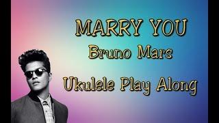 Marry You - Bruno Mars - Ukulele Play Along