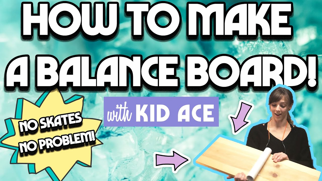 How to Build a Balance Board with Kid Ace