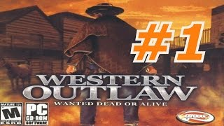 Western Outlaw: Wanted Dead Or Alive - Walkthrough Part 1