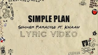 Simple Plan - Summer Paradise ft. K'naan (Lyrics)