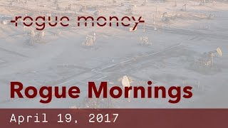 rogue mornings shale bubble questionable dealings asia powerhouse 04 19 2017