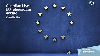 EU referendum debate | Guardian Live