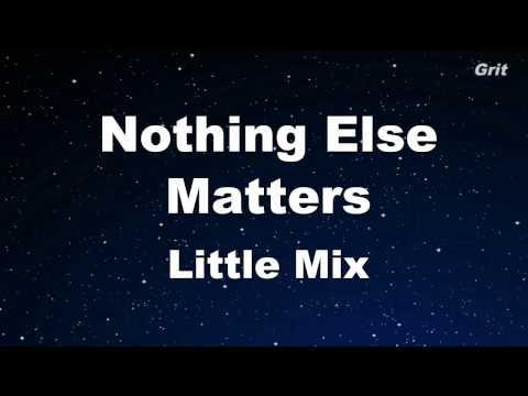 Nothing Else Matters - Little Mix Karaoke 【No Guide Melody】 Instrumental