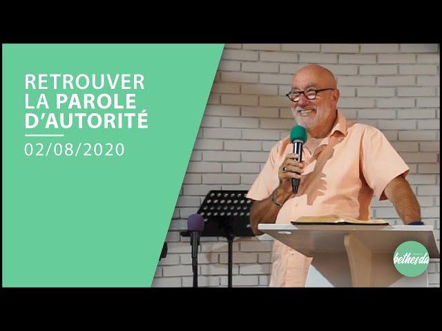 Retrouver la Parole de l'Autorité - Jean BRUNET (Culte du 02/08/20)