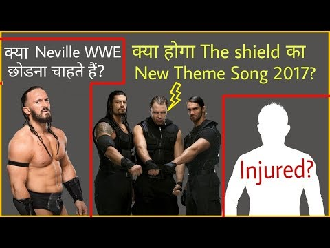 The Shield New Theme Song ! Rumours About Neville's WWE Departure ! Akira Tozava Injury