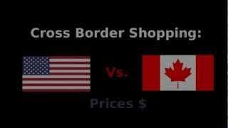 Canada Vs USA: Cross Border Shopping-Price Comparisons