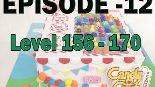 Candy Crush Saga Gameplay (Episode 12) Level 156 - 170