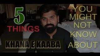 Things You Might Not Know About Khana E Kaaba | Daniyal Sheikh