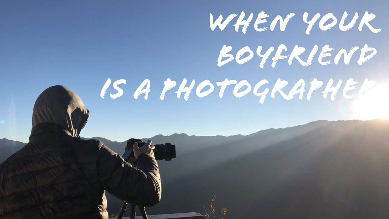 When your Boyfriend is a Photographer 📷 - YouTube