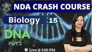 Class-15 || NDA CRASH COURSE || Biology|| By Amrita Mam || DNA (Part-2)