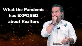 What the Pandemic has exposed about Realtors