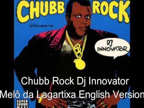 Chubb Rock Dj Innovator - Melô da Lagartixa English