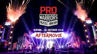 [AFTERMOVIE] Pro Warriors Music Arena with NOAH & Andra and The Backbone | Kupang 06 Oktober 2018