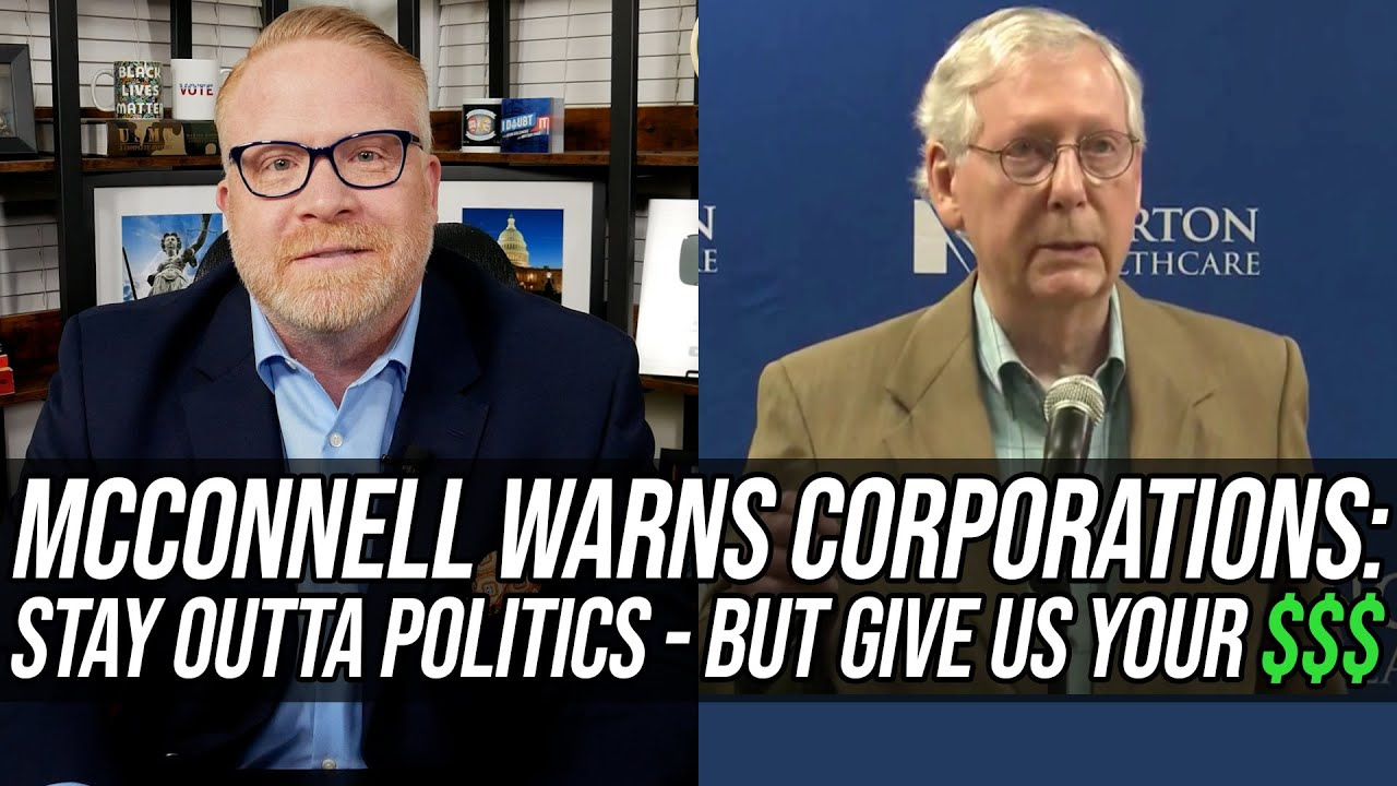 McConnell Warns Corporations - Stay Out of Politics (UNLESS IT'S POLITICAL DONATIONS)