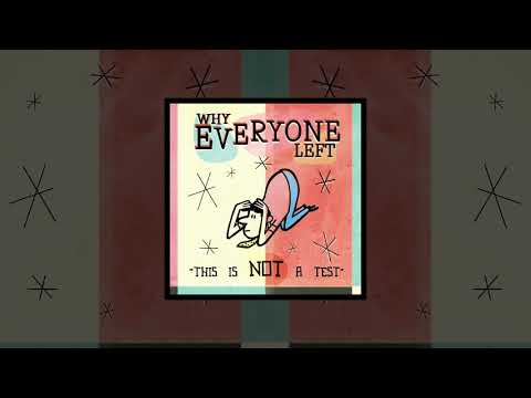 This Is Not A Test (FULL ALBUM) - Why Everyone Left Mp3