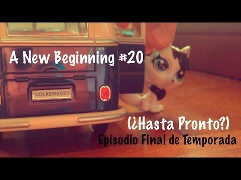 A New Beginning #20(¿Hasta Pronto?)(Último Episodio de Temporada)
