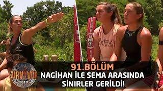 """Survivor 2018   91. Bölüm    Nagihan İle Sema Arasında Sinirler Gerildi! """"Sen Manyak Mısın Ya?"""""""
