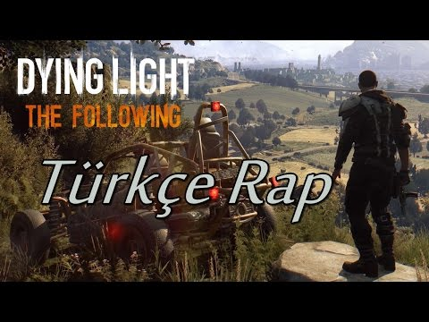 Dying Light The Following Türkçe Rap - ''Son Nokta''