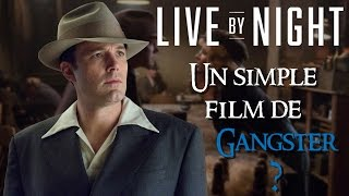 LIVE BY NIGHT, un simple film de Gangster ?