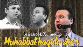 Mirzabek Xolmedov - Muhabbat haqida she'r