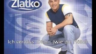 Zlatko - Ich vermiss´ dich ... (... wie die Hölle[Acoustic Mix])