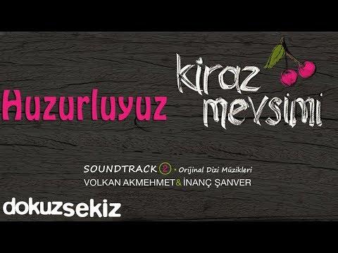Huzurluyuz - Volkan Akmehmet & İnanç Şanver (Kiraz Mevsimi Soundtrack 2)