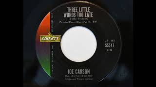 Download Joe Carson - Three Little Words Too Late (Liberty 55547) MP3 song and Music Video
