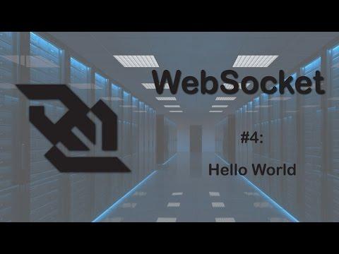 WebSocket Tutorial 4: Hello World on Socket!