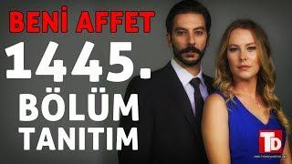 BENİ AFFET 1445. BÖLÜM ÖZETİ (14 Kasım Çarşamba)