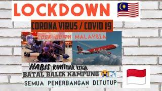 VIRAL BATAL BALIK INDONESIA 🇲🇨 LOCKDOWN COVID19 🇲🇾