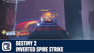 Destiny 2 Inverted Spire Strike Gameplay No Commentary