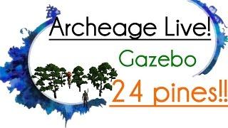 Archeage Live! - 24 Pines on Gazebo