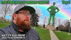 THE JOLLY GREEN GIANT!!! - Blue Earth Minnesota - MATT'S RAD VLOG - Day 6.