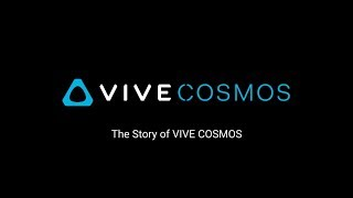 The Story of HTC VIVE COSMOS