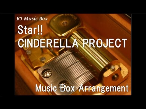 "Star!!/CINDERELLA PROJECT [Music Box] (""The Idolmaster Cinderella Girls"" OP)"