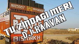 Tu Zindagi Meri DJ RaaVan Gujjar FULL VIBRATION+REGGATON MIX ASLI SONG
