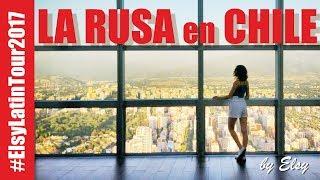 La rusa en Santiago de Chile l Primera vista l Chi-chi-chi-le-le-le! Viva Chile!