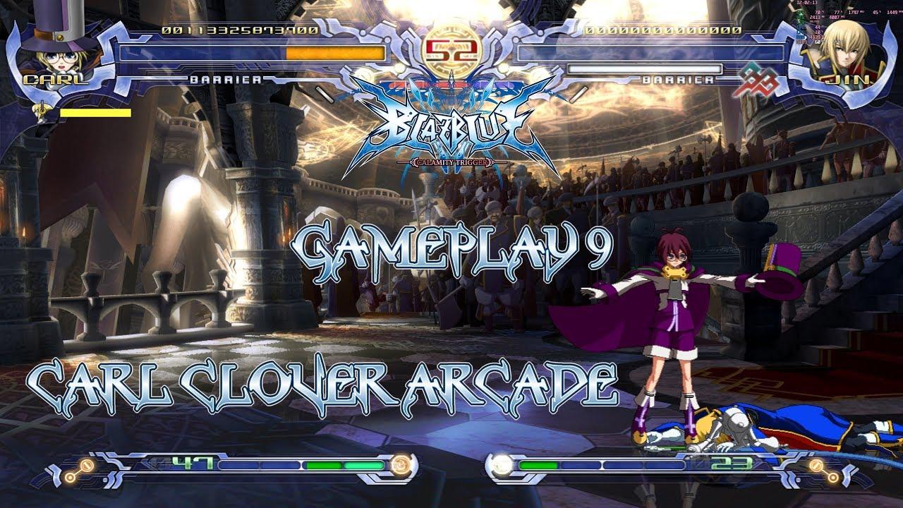 [2160p/60FPS]BlazBlue: Calamity Trigger Gameplay 9 - Carl Clover Arcade