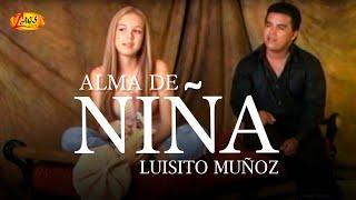 Alma de niña - Luisito Muñoz.