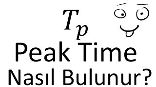 UNDERDAMPED SİSTEMLERDE Tp(peak time) 'NİN HESAPLANMASI