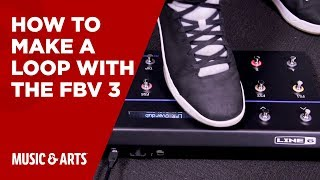 Line6 - How to Make a Loop with the FBV 3