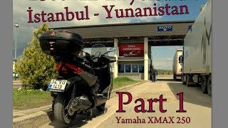 Yunanistan 'a yolculuk | Scooter 'la İstanbul - Yunanistan | Part 1