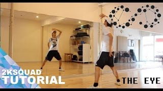 [TUTORIAL] INFINITE (인피니트) - The Eye (태풍) | Dance Tutorial by 2KSQUAD