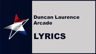 (LYRICS) DUNCAN LAURENCE - ARCADE (Netherlands Eurovision 2019)
