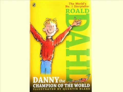 """danny the champion of the world About danny the champion of the world """"roald dahl sometimes shared a tonal kinship with ogden nash, and he could demonstrate a verbal inventiveness nearly seussian[his] stories work better in audio than in print."""