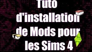 Tuto d'installation de Mods pour les Sims 4